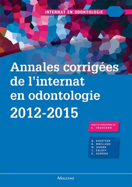Annales corrigées de l'internat en odontologie 2012-2015