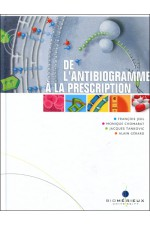 De l'antibiogramme à la prescription, 3e éd.