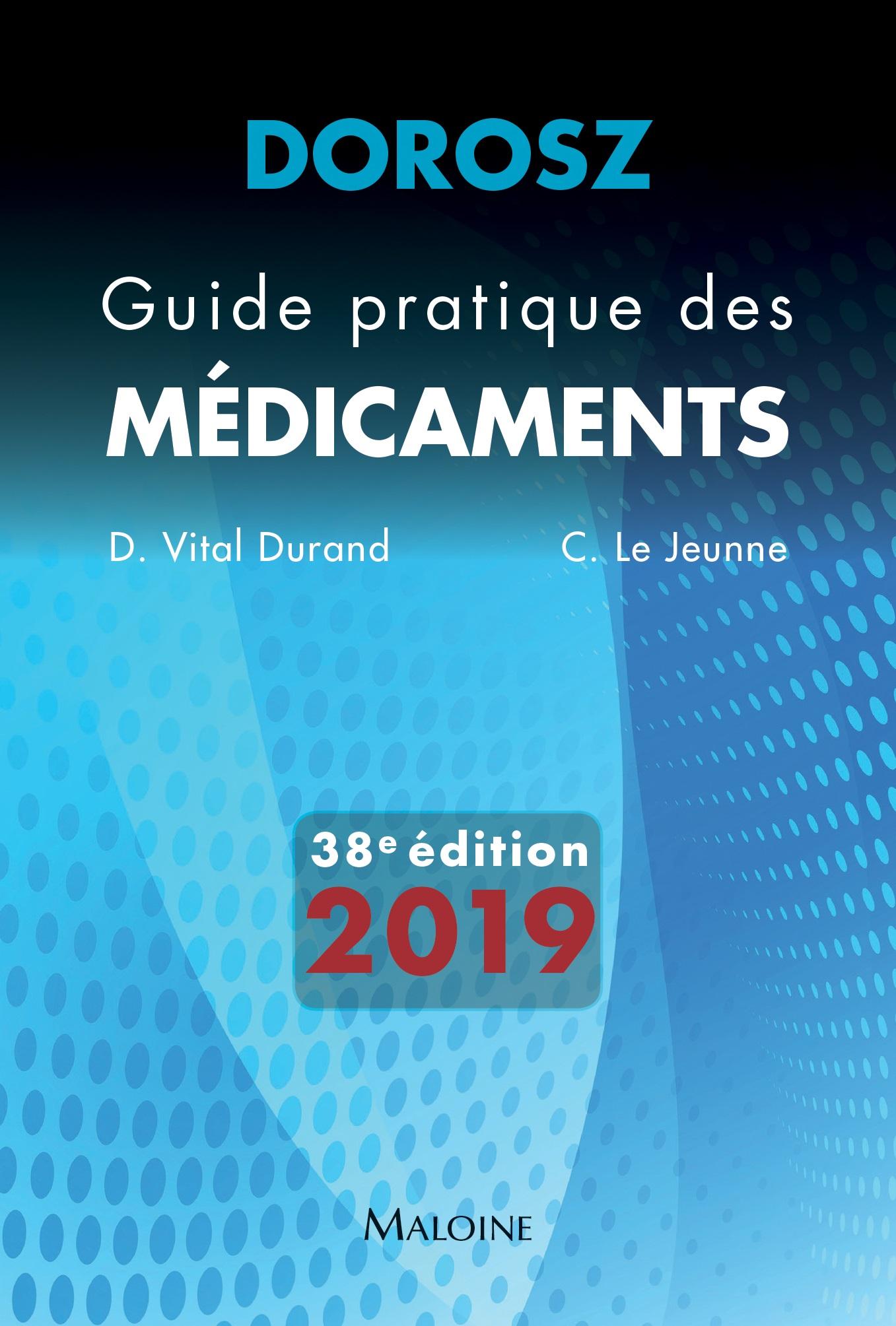 Dorosz Guide pratique des Médicaments 2019, 38e éd.