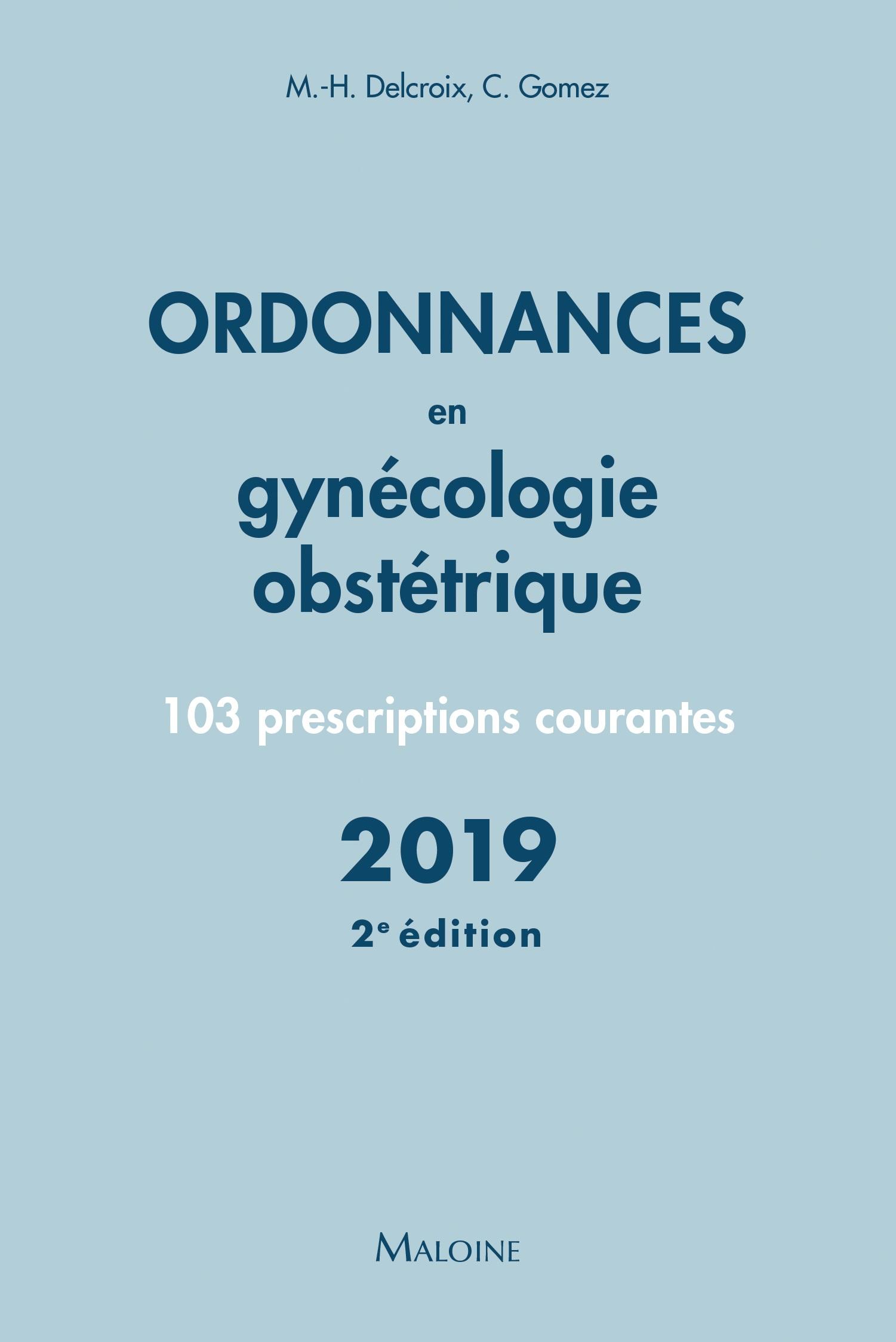 Ordonnances en gynécologie obstétrique 2019, 2e éd.
