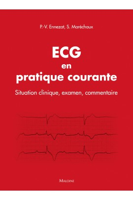 ECG en pratique courante - Situation clinique, interprétation, décision