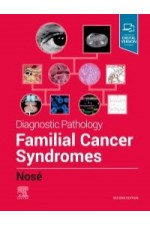 Diagnostic pathology: familial cancer syndromes, 2nd ed.