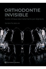 Orthodontie invisible: Guide clinique des traitements par aligneurs