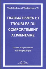 Traumatismes et troubles du comportement alimentaire. Guide diagnostique et thér
