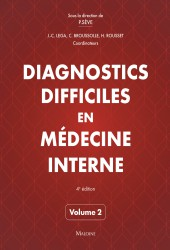 Diagnostics difficiles en médecine interne, Vol. 2, 4e éd.